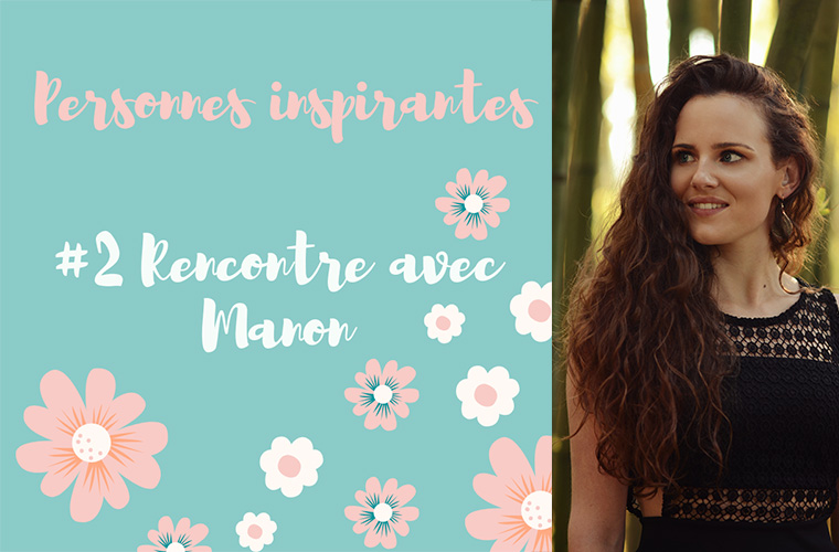#2 Rencontre avec Manon