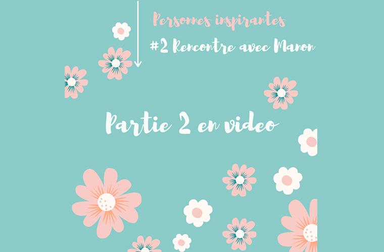 #2 Rencontre avec Manon (Partie 2)
