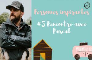 #5 Rencontre avec Pascal