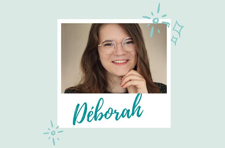 #9 Rencontre avec Déborah